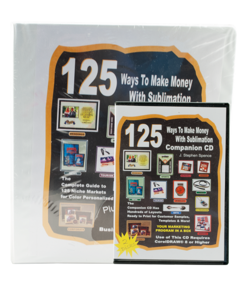 125 Ways to Make Money with Sublimation (Manual & CDs)