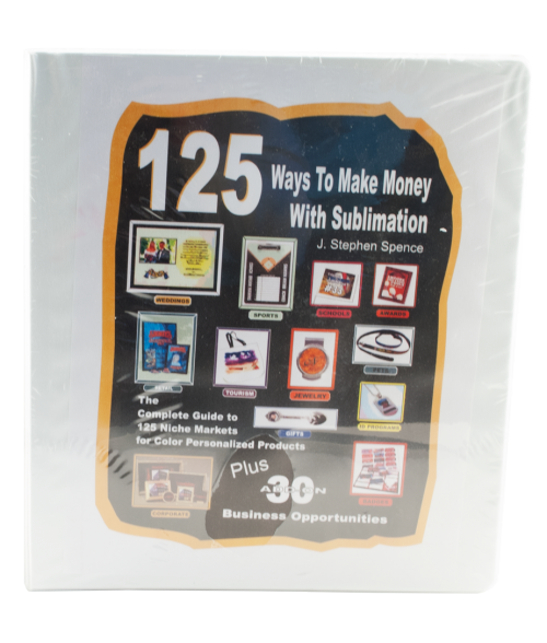 125 Ways to Make Money with Sublimation (Manual)